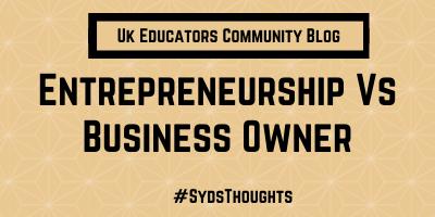 Entrepreneurship Vs Business Owner