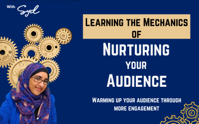 The Mechanics of Nurturing your Audience