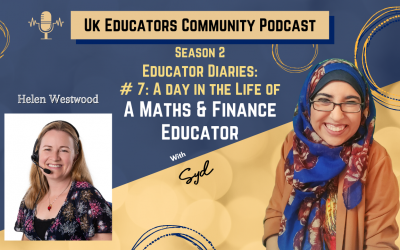 S02 Episode #7: A day in the life of A Maths & Finance Educator with Helen Westwood