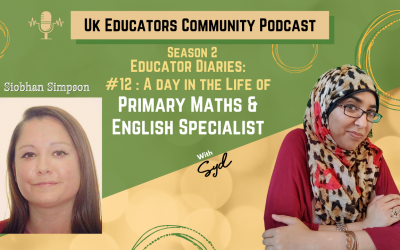 S02 Episode #12: A Primary Maths & English Specialist with Siobhan Simpson